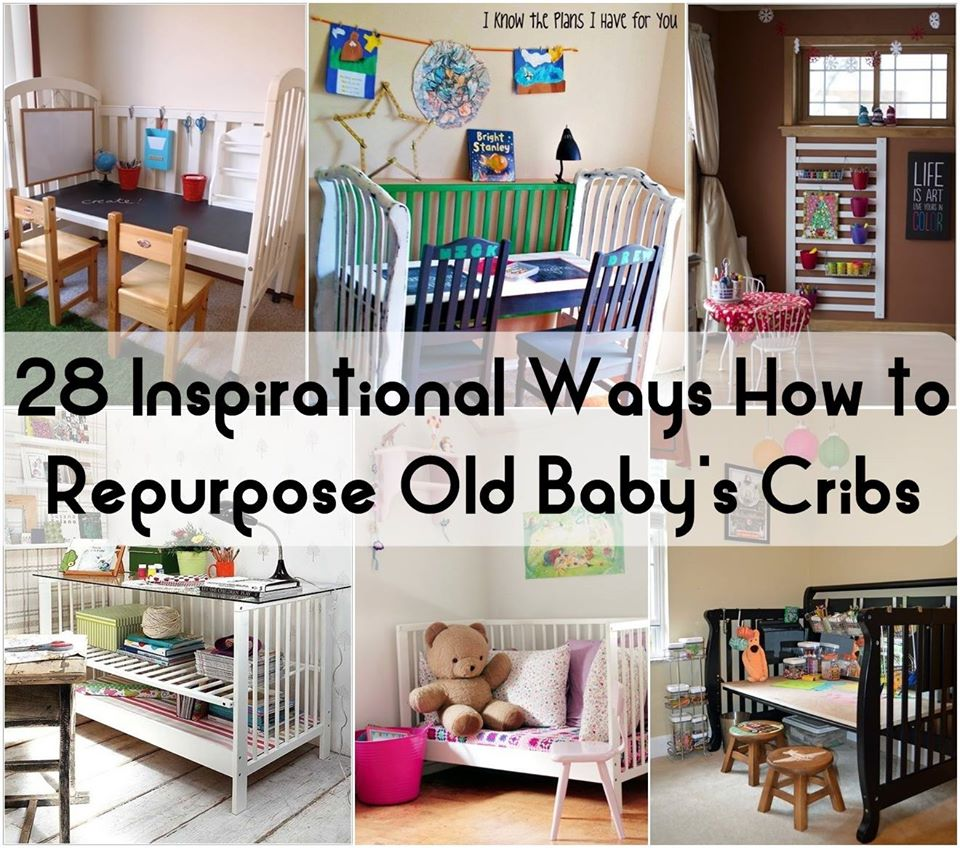 28 Inspirational Ways How to Repurpose Old Baby's Cribs