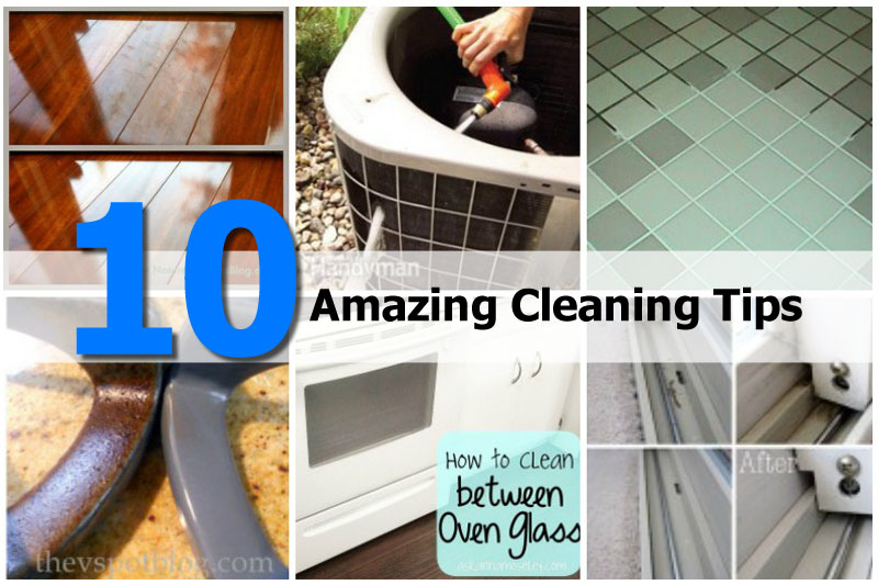 10 Amazing Cleaning Tips that Save Time and Work