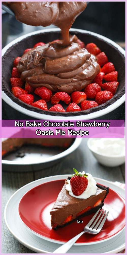 DIY Quick No Bake Chocolate Strawberry Oasis Pie Recipe