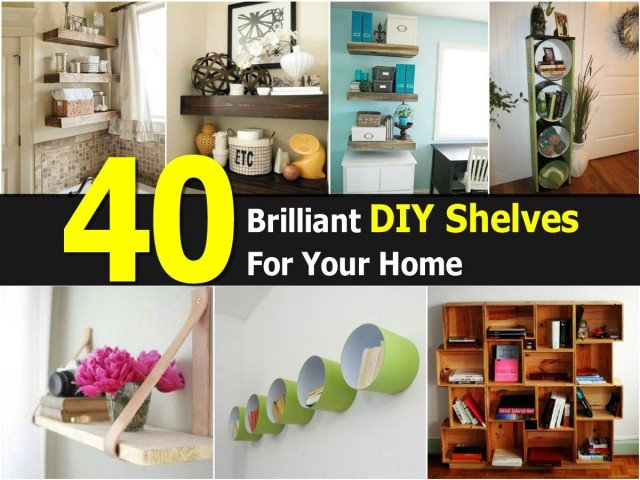 40 Brilliant DIY Shelves For Your Home