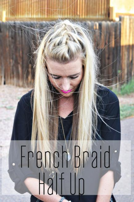 How to Make French Braid Hairstyle Tutorial - French Braid Half Up