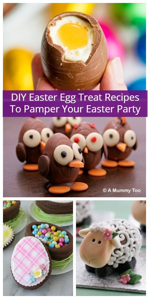 DIY Easter Egg Treat Recipes To Pamper Your Easter Party
